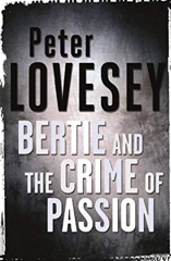 Peter Lovesey - Bertie And The Crime Of Passion