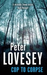 Peter Lovesey - Cop To Corpse