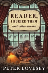 Peter Lovesey - Reader, I Buried Them USA edition